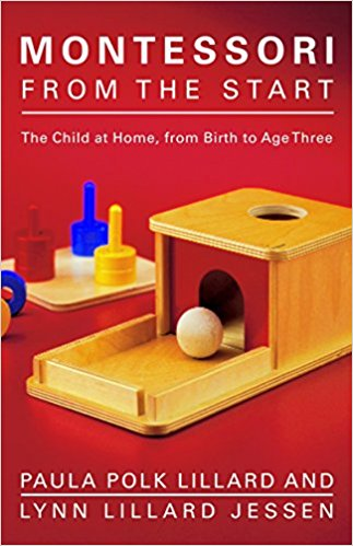 Portada del libro Montessori from the start: The child at home.